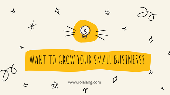 Want To Grow Your Small Business? Here's How.