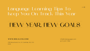 New Year, New Goals: Language Learning Tips To Keep You On Track This Year