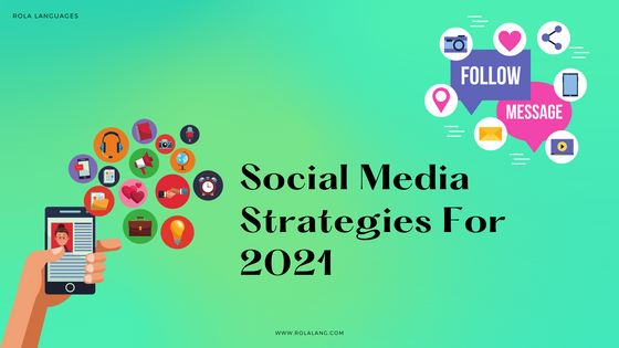 Social Media Strategies For 2021