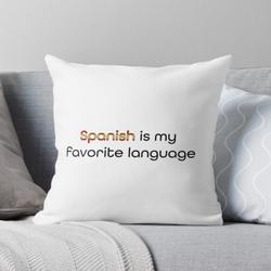 Spanish Is My Favorite Language Pillow