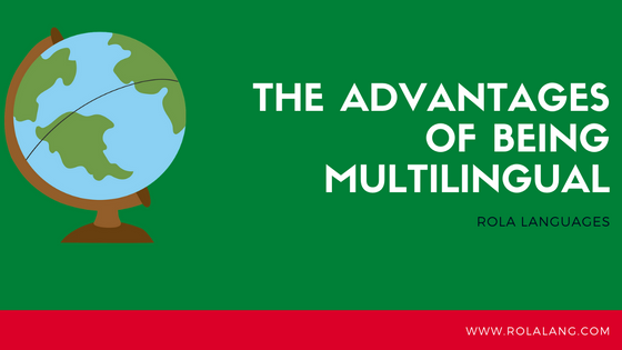 The Advantages of Being Multilingual