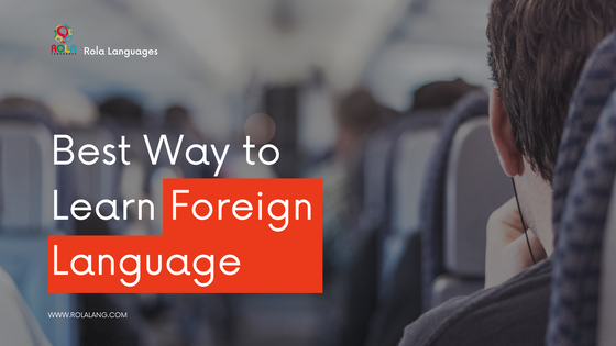 Best ways to learn a new foreign language in 2021