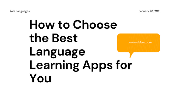 How to Choose the Best Language Learning Apps for You