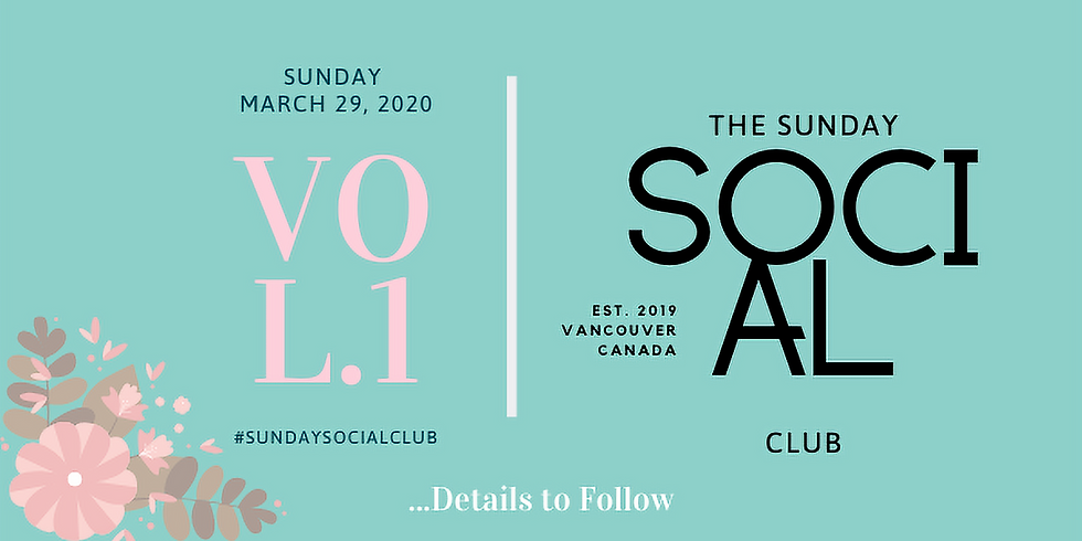 The Sunday Social Club Presents Afternoon Tea Social Vol. 1 Benefiting Dress For Success Vancouver