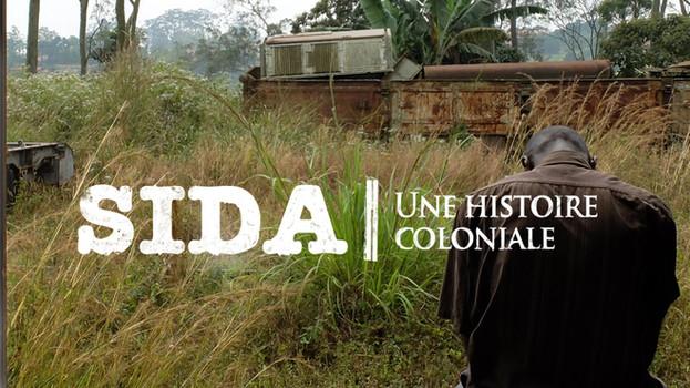 SIDA - UNE HISTOIRE COLONIALE