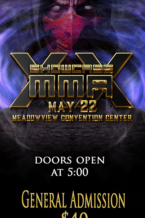 Showcase MMA May 22nd General Admission