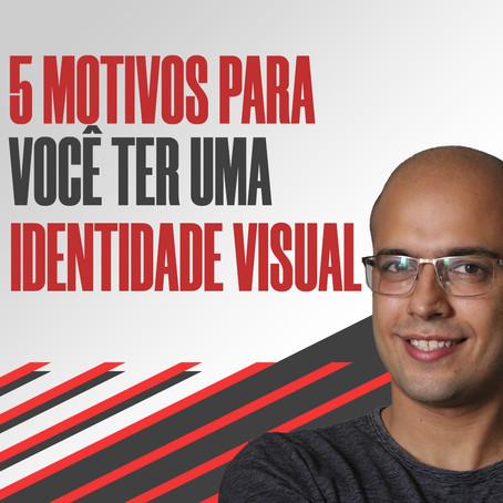 5 Motivos para você ter uma Identidade Visual