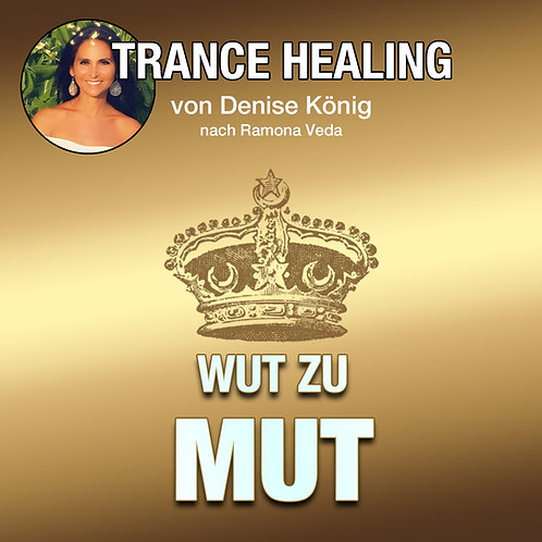 Trance Healing - Deine Wut in Mut umwandeln