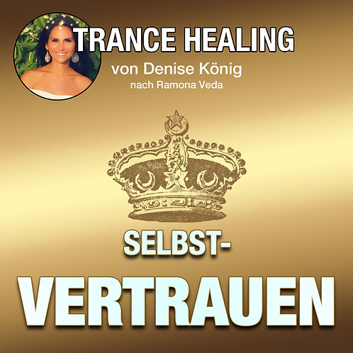 Trance Healing - Dein Selbstvertrauen stärken