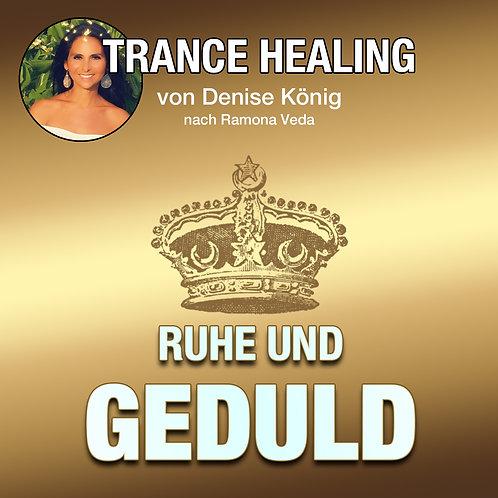Trance Healing - Geduld und Ruhe in Dir finden