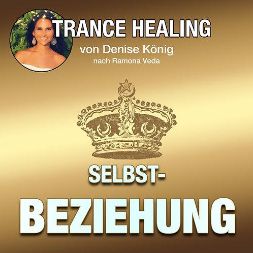 Trance Healing - Beziehung zu Dir selbst aufbauen