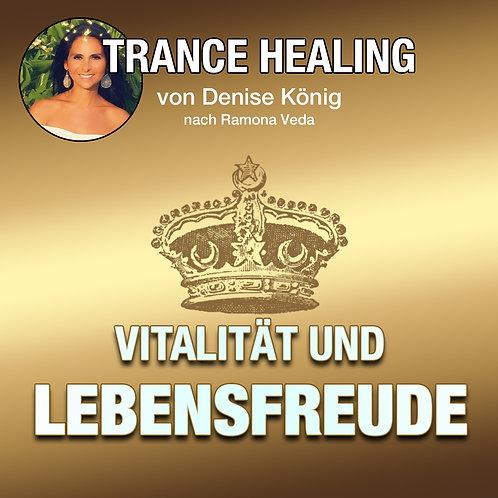 Trance Healing - Deine Vitalität und Lebensfreude leben