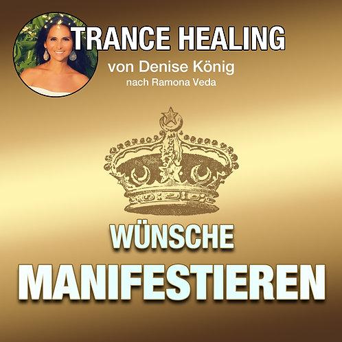 Trance Healing - Deine Wünsche manifestieren