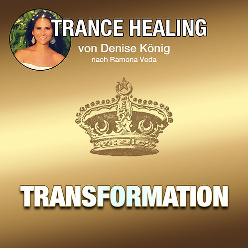 Trance Healing - Transformation Deiner Selbst