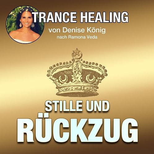 Trance Healing - Deine innere Stille und Deinen Rückzug finden