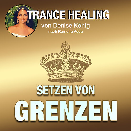 Trance Healing - gesunde Grenzen setzen