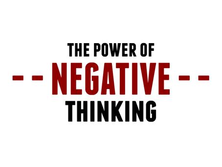 Negatief denken is hardnekkig!