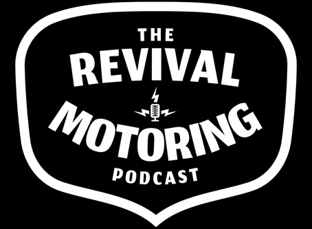 The Revival Motoring Podcast Ep.113