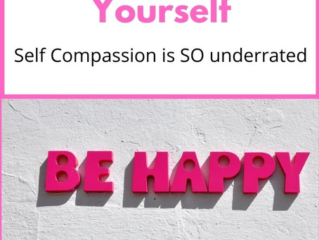 Self- Compassion Is SO Underrated.