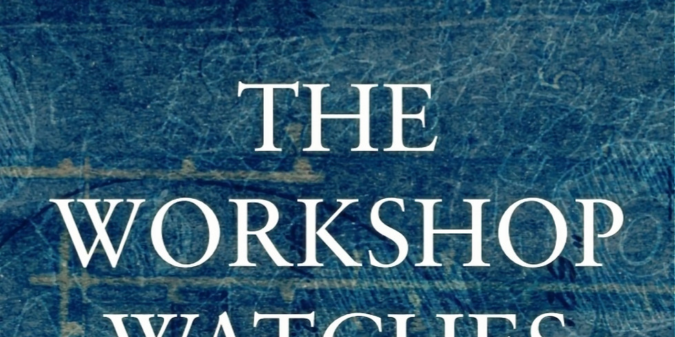 One-shot: The Workshop Watches