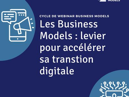 """15/06/2021 """"Cycle de Webinars  : Les Business Models : levier pour accélérer sa transition digitale"""