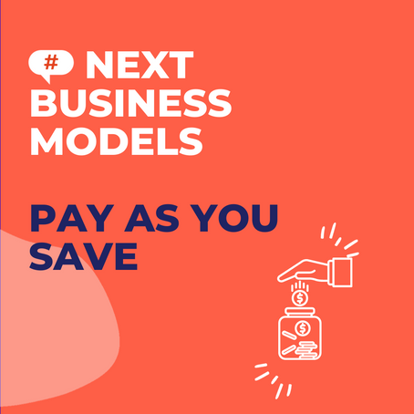 Pay as you save : an exemple of shared value and recurring revenue business model