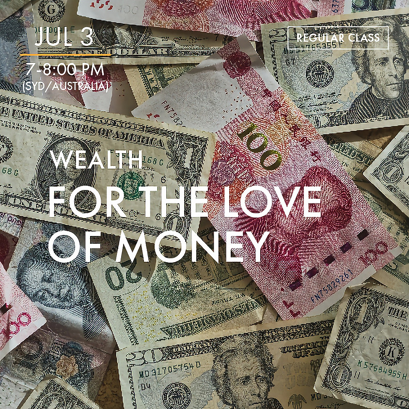 WEALTH - For the Love of Money