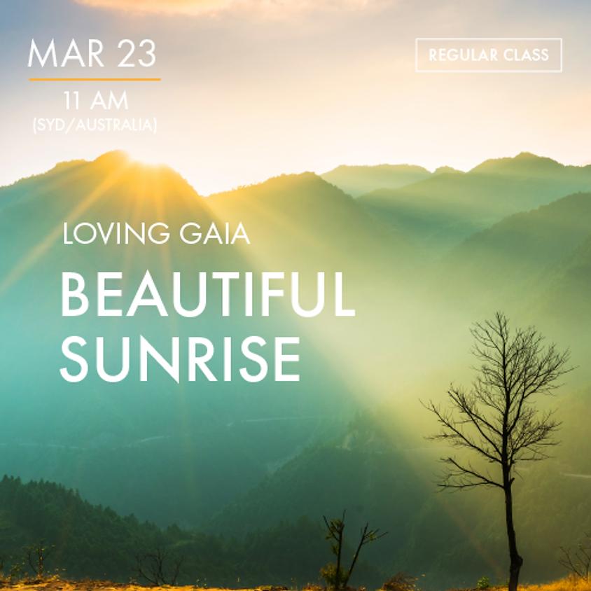 LOVING GAIA - Beautiful Sunrise