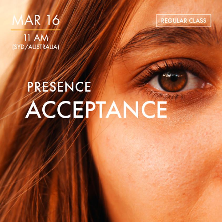 PRESENCE - Acceptance