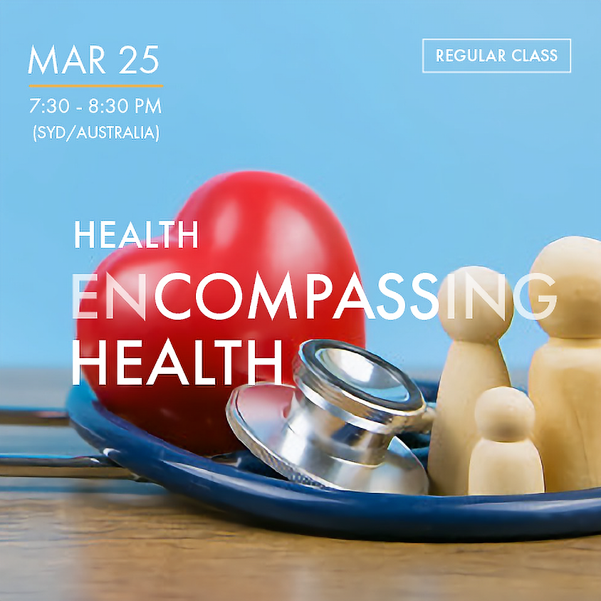 HEALTH - Encompassing Health
