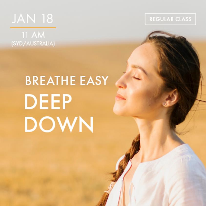 BREATHE EASY - Deep Down