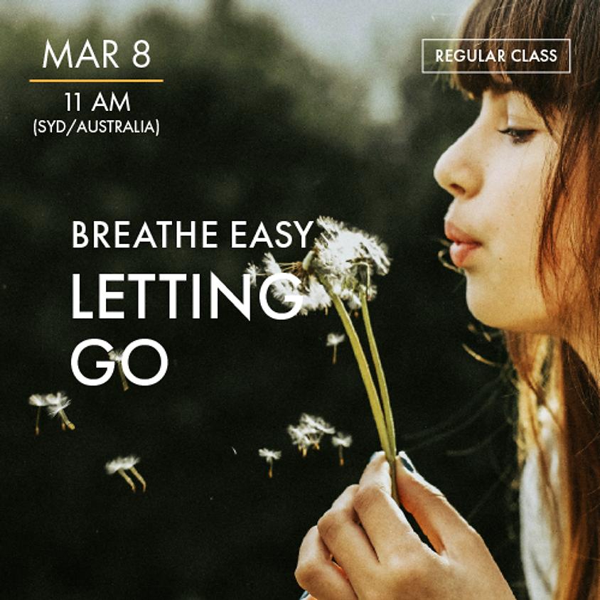 BREATHE EASY - Letting Go