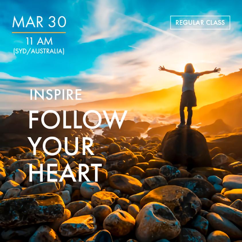 INSPIRE - Follow Your Heart