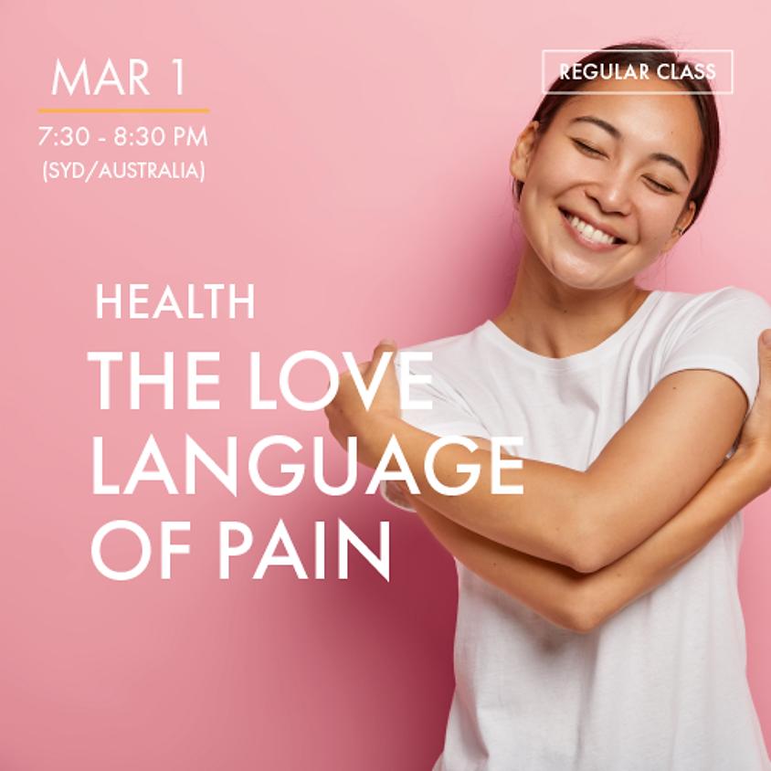 HEALTH - The Love Language of Pain