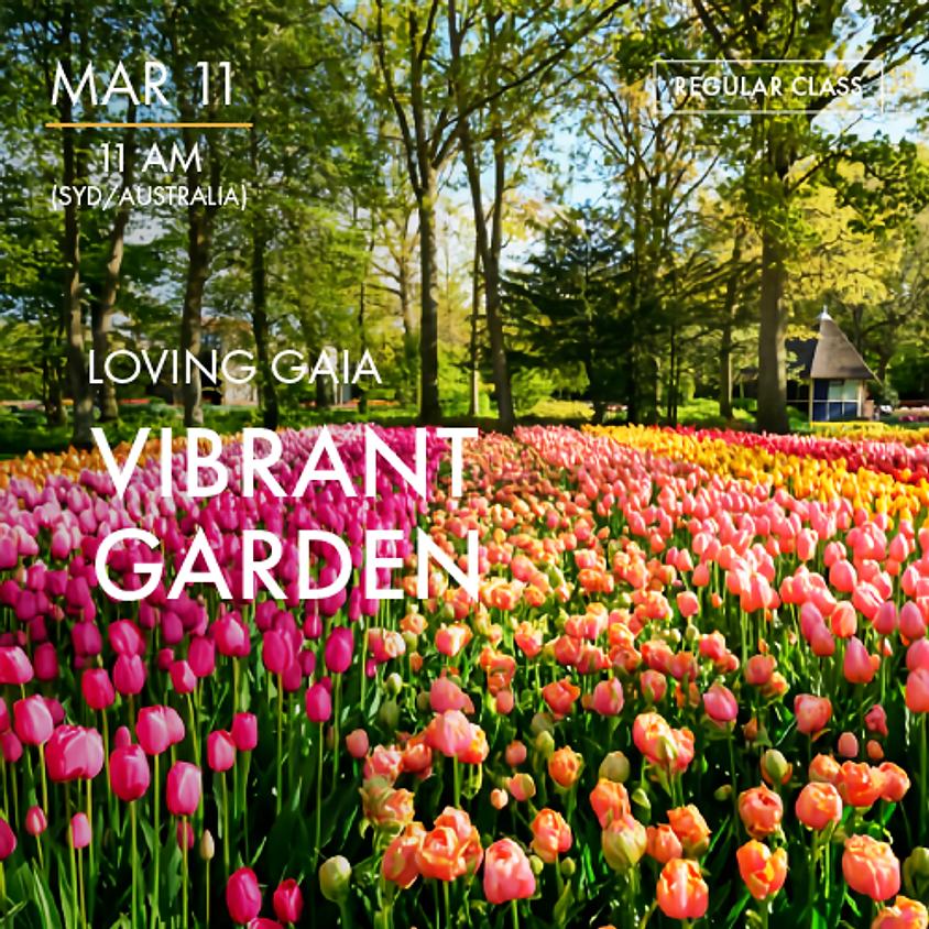 LOVING GAIA - Vibrant Garden