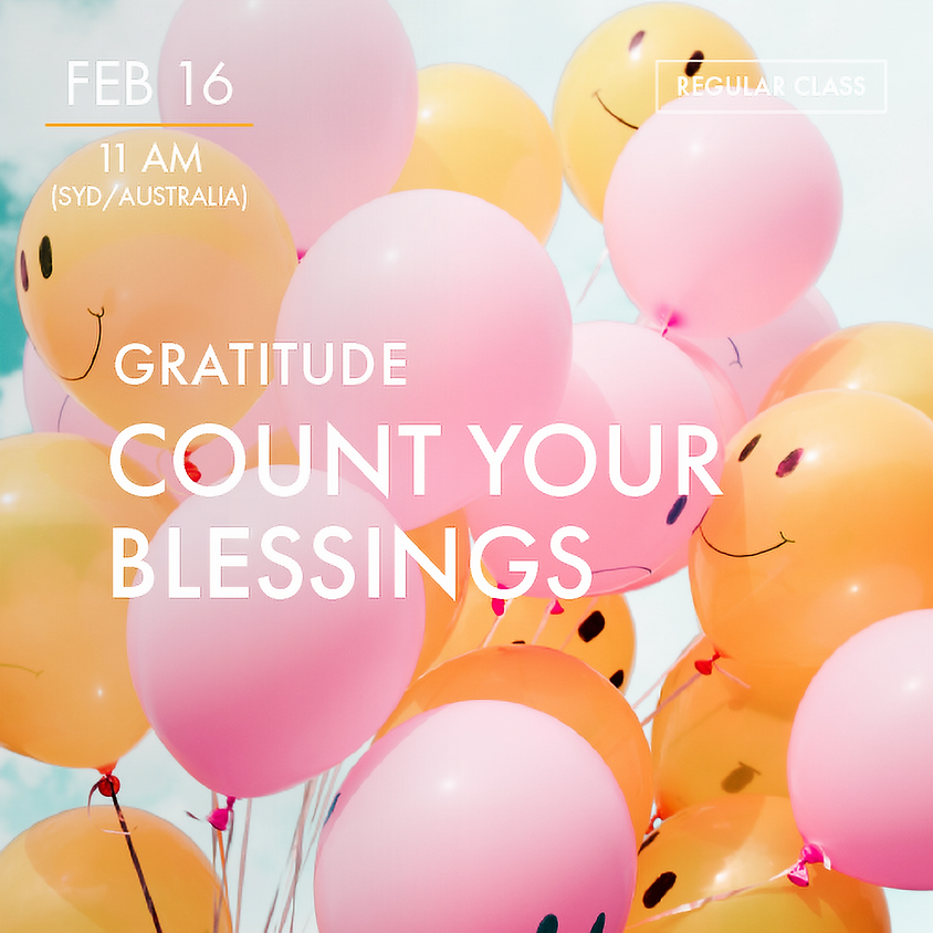 GRATITUDE - Count Your Blessings