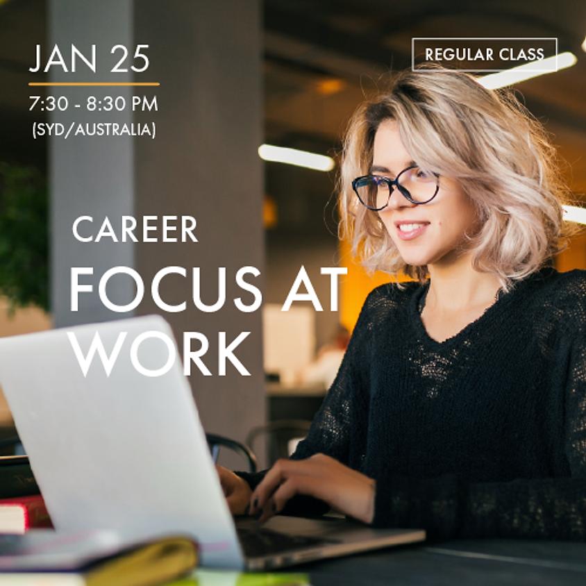 CAREER - Focus@Work