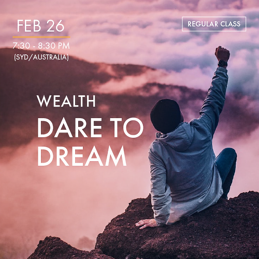 WEALTH - Dare to Dream