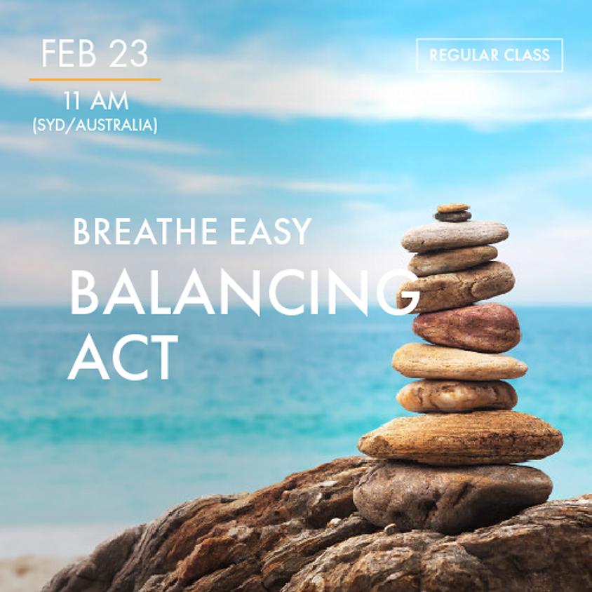 BREATHE EASY - Balancing Act