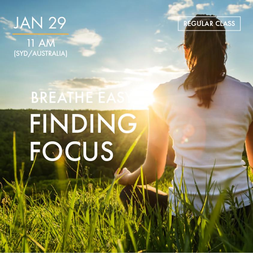 BREATHE EASY - Finding Focus