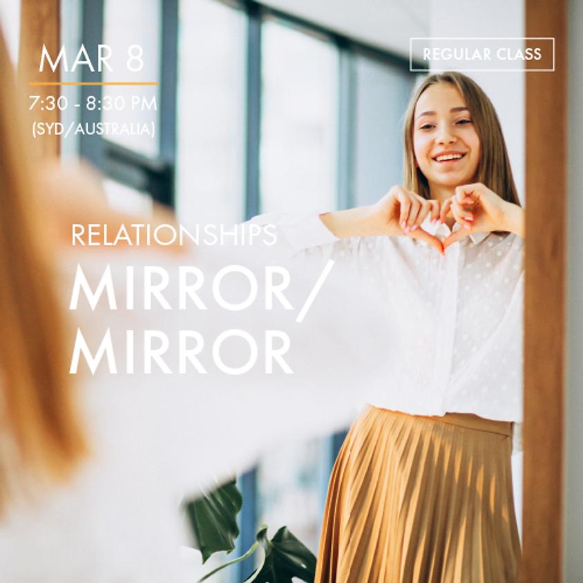 RELATIONSHIPS - Mirror/Mirror