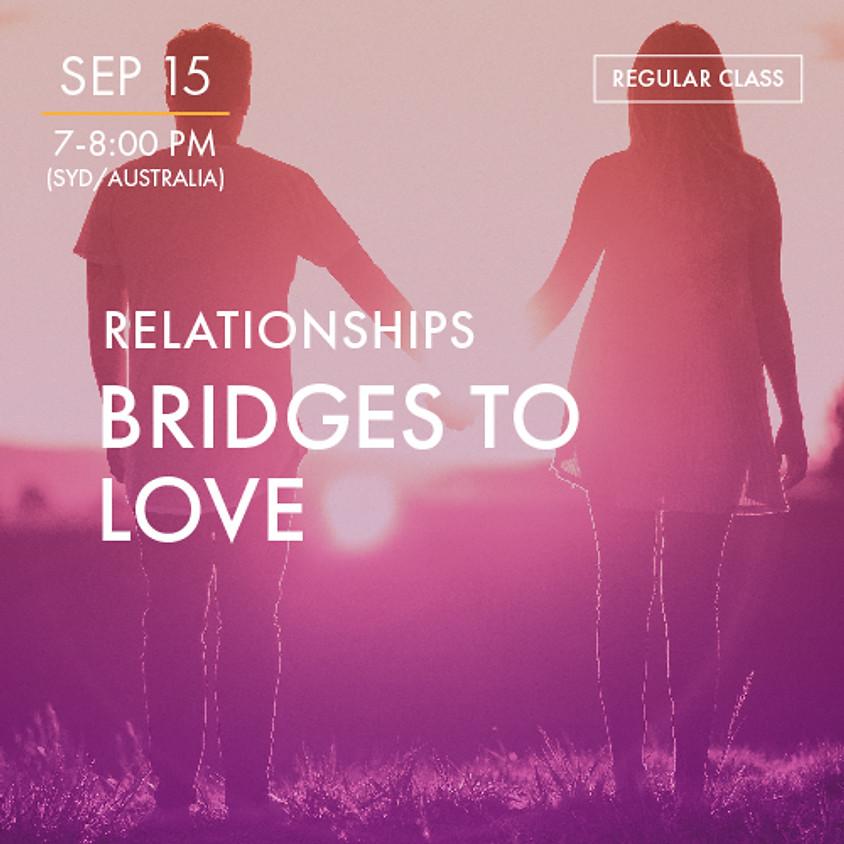 RELATIONSHIPS - Bridges to Love