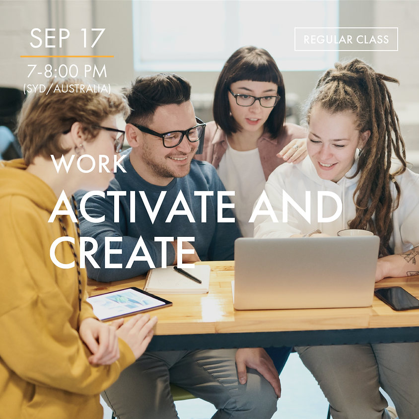 WORK - Activate and Create