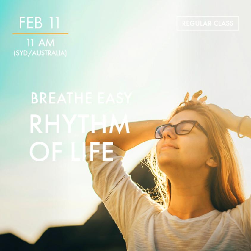 BREATHE EASY - Rhythm of Life