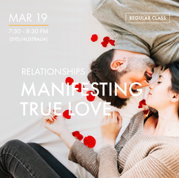 RELATIONSHIPS - Manifesting True Love