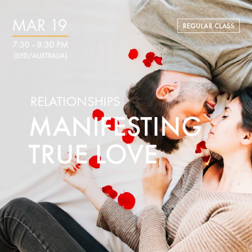 RELATIONSHIPS - Manifesting True Love