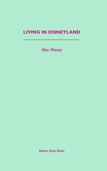 Alex Mazey - Living in Disneyland