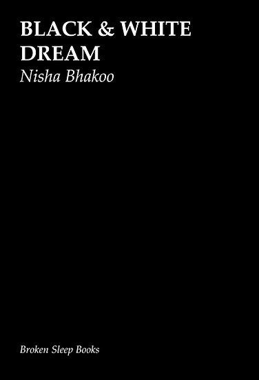 Nisha Bhakoo - Black & White Dream
