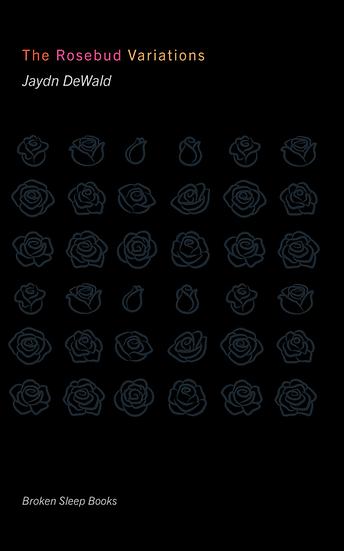 Jaydn DeWald - The Rosebud Variations