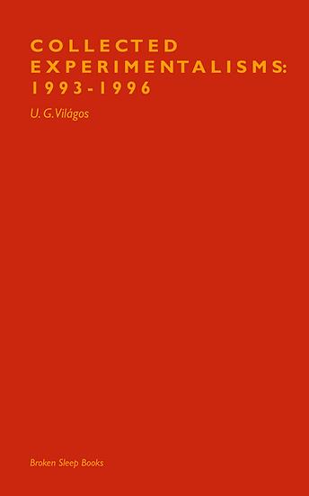 U. G. Világos - Collected Experimentalisms 1993-1996